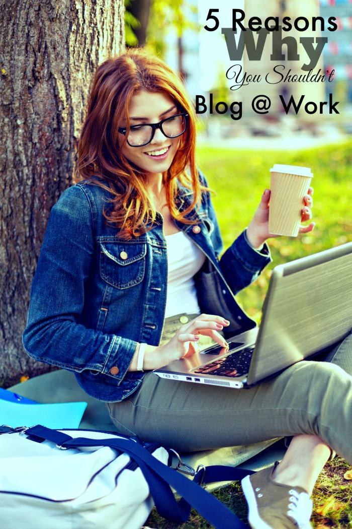 Blog Humor 5 Reason's Why You Shouldn't Blog at Work