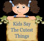 kids say cutest things