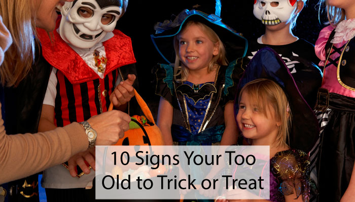 Too Old To Trick or Treat