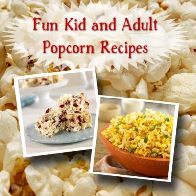 Easy Popcorn Recipes for Kids and Adults