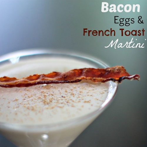 Bacon, Eggs & French Toast Martini