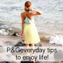 P&Geveryday Helps You Enjoy Life Everyday