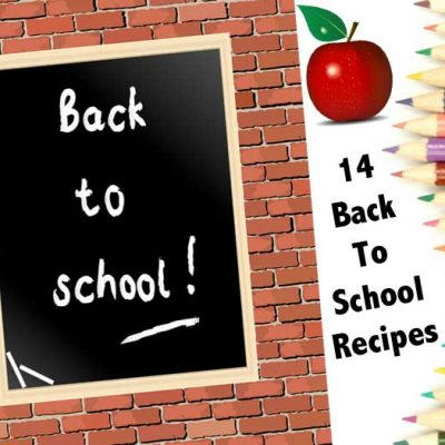 14 Back to School Recipes for Kids and Teachers
