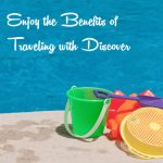 Enjoy the Benefits of Traveling with Discover