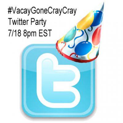 Twitter Party 7/17 8pm EST #VacayGoneCrayCray