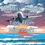 Let Microsoft Help With Your Travels This Holiday