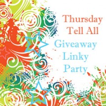 Giveaway Linky : Thursday Tell All : May 5, 2016