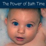 Bonding and So Much More with Baby at Bath Time
