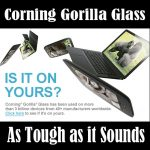 Gorilla Glass is a Tough as it Sounds