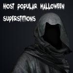 Most Popular Halloween Superstitions