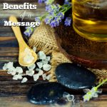 Benefits of a Massage and Total Body Care