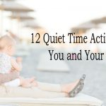 12 Quiet Time Activities for You and Your Kids